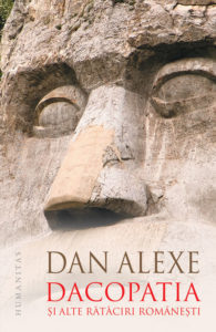 Dacopatia și alte rătăciri românești – Dan Alexe