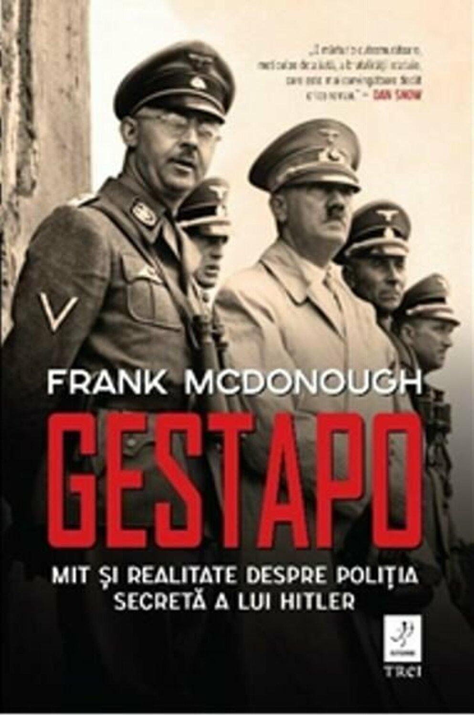 Gestapo Mit Si Realitate Despre Politica Secreta A Lui Hitler
