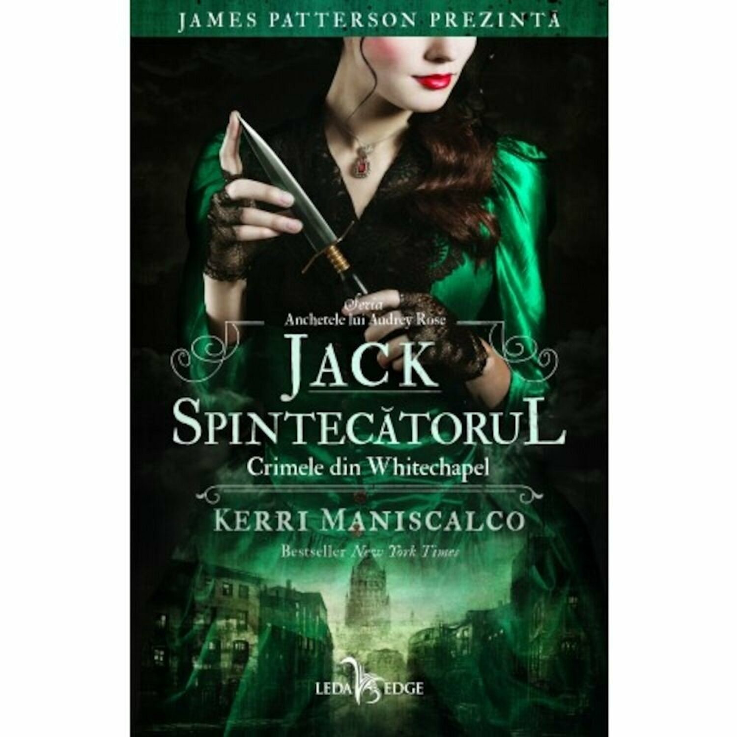 Jack Spintecatorul Crimele Din Whitechapel Vol1 Din Seria Anchetele Lui Audrey Rose