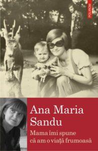 ȘMama îmi spune că am o viață frumoasă – Ana Maria Sandu