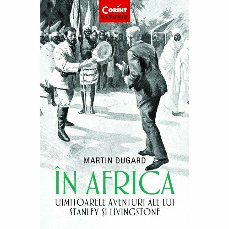 In Africa Uimitoarele Aventuri Ale Lui Stanley Si Livingstone