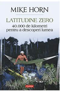 Latitudine Zero 40000 De Kilometri Pentru A Descoperi Lumea