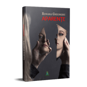 Aparențe – Roxana Gheorghe