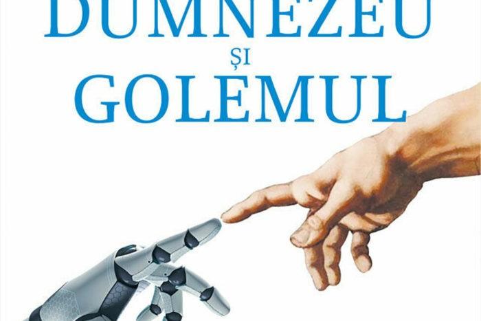 Dumnezeu Si Golemul Comentariu Asupra Catorva Probleme In Care Cibernetica Intra In Contradictie Cu Religia